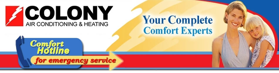 Colony Air Conditioning & Heating 4905 Westport Drive The Colony, TX 75056 - Phone: 972.625.0639